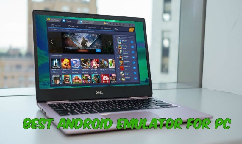 Best Android Emulator For PC and Mac