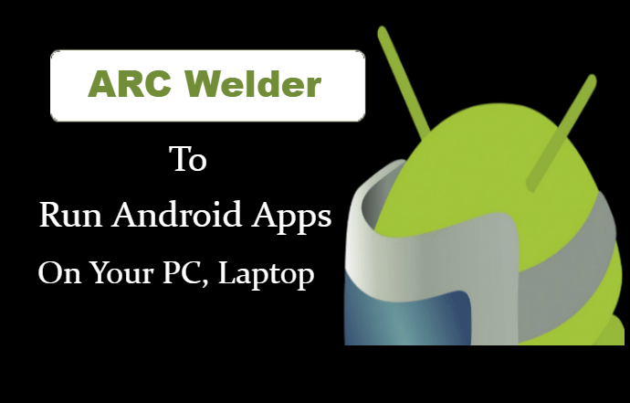 ARC Welder Download for PC,Laptop