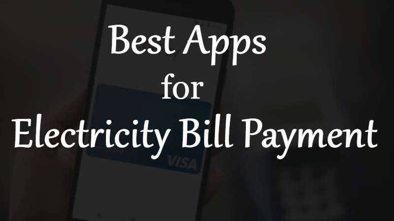 Best Apps to Pay Your Electricity Bill Payment in India