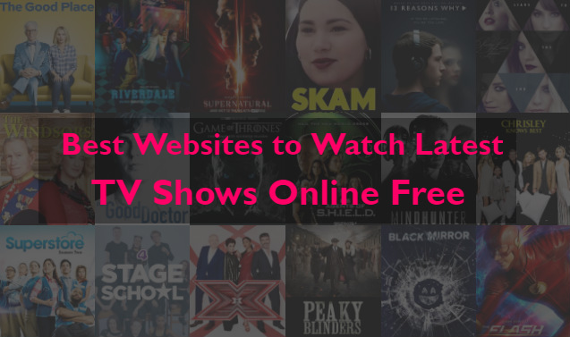 Sites to Watch TV Shows Online for Free Streaming Full Episodes