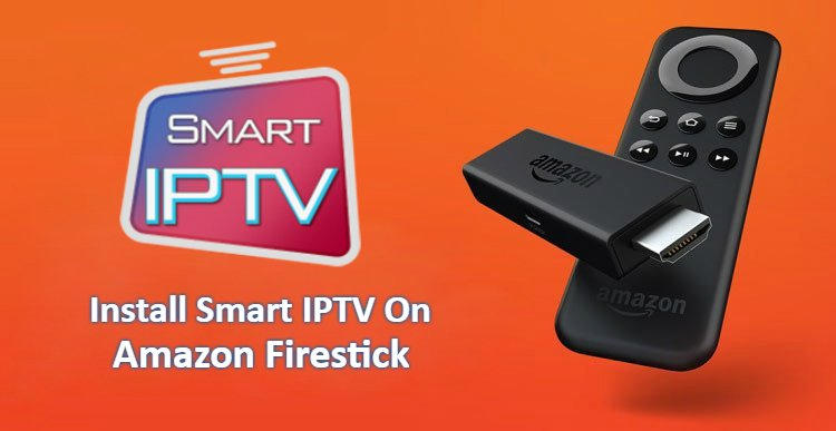 How To Install Smart Iptv On Your Amazon Firestick