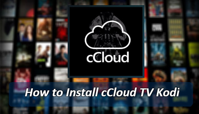 How to Install cCloud TV Kodi